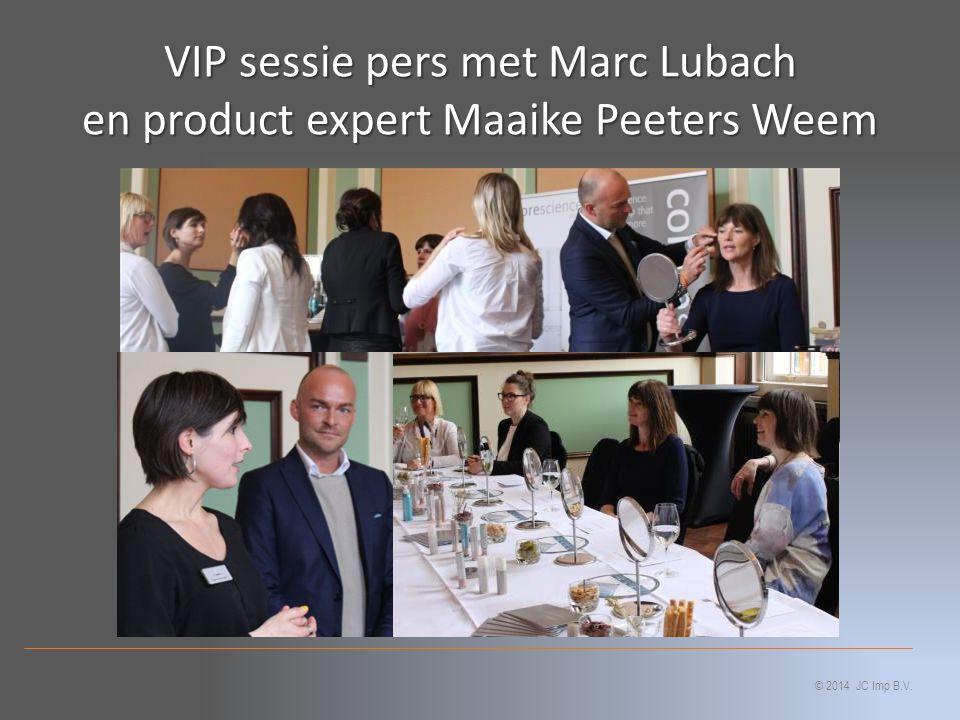 VIP sessie pers met Marc Lubach en product expert Maaike Peeters Weem © 2014 JC Imp B.V.