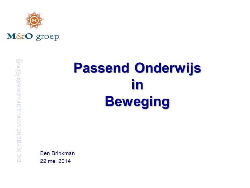De kracht van samenwerking Passend Onderwijs in Beweging Ben Brinkman 22 mei 2014