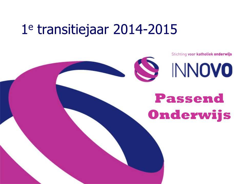 1 e transitiejaar 2014-2015 Passend Onderwijs