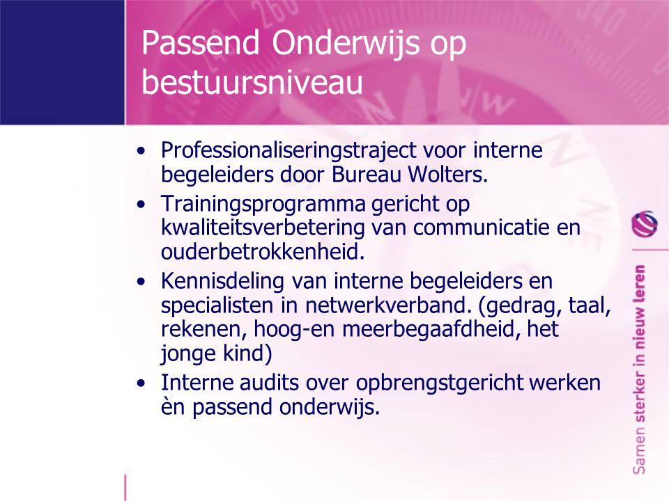 Passend Onderwijs op bestuursniveau Professionaliseringstraject voor interne begeleiders door Bureau Wolters.