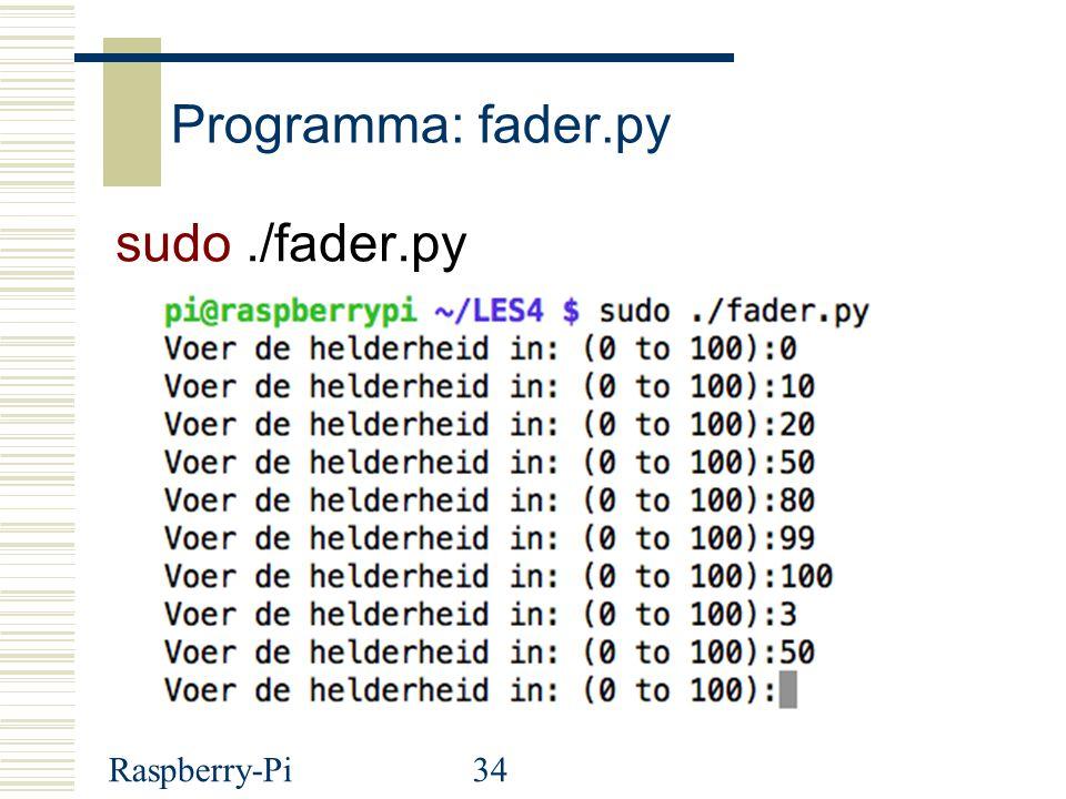 Raspberry-Pi34 Programma: fader.py sudo./fader.py