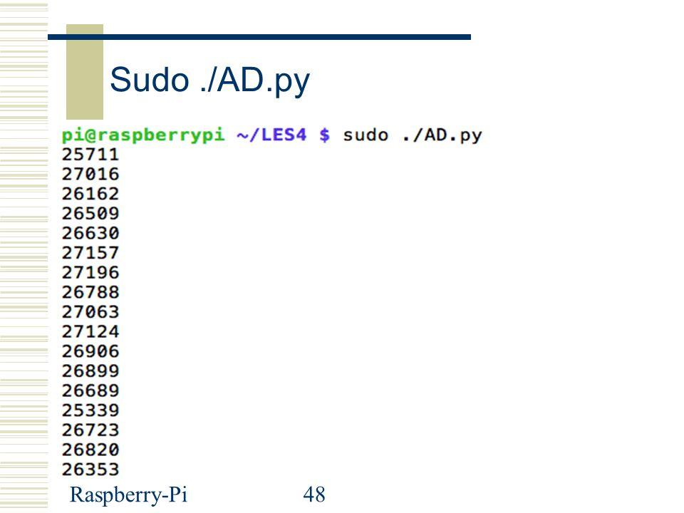 Raspberry-Pi48 Sudo./AD.py