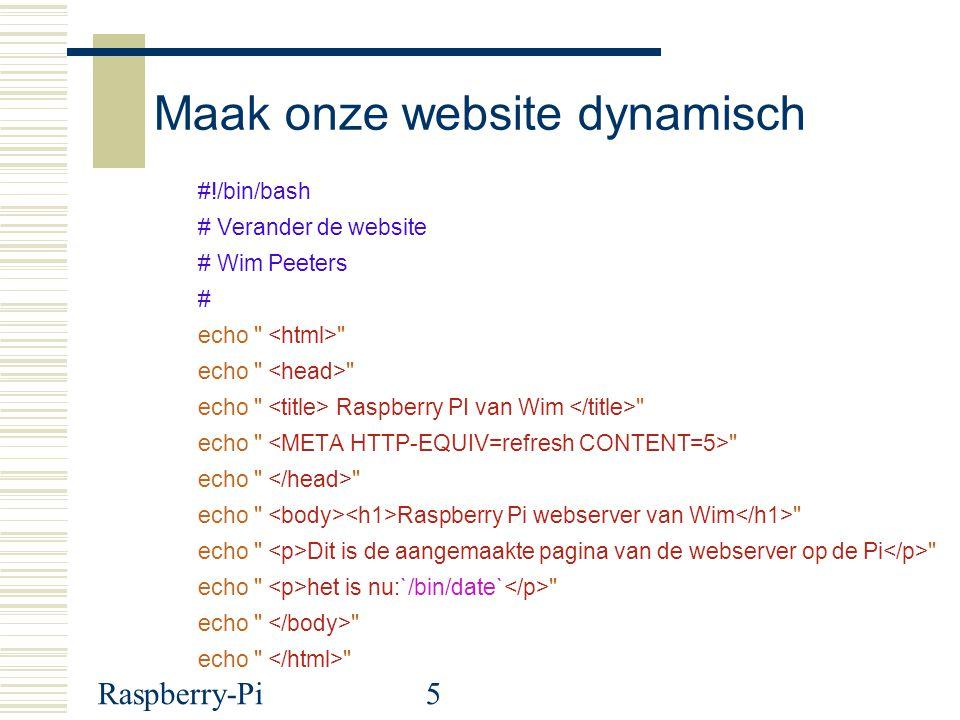 Raspberry-Pi5 Maak onze website dynamisch #!/bin/bash # Verander de website # Wim Peeters # echo
