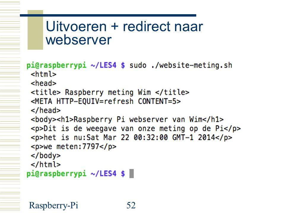Raspberry-Pi52 Uitvoeren + redirect naar webserver