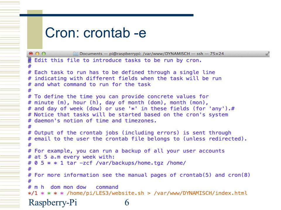 Raspberry-Pi6 Cron: crontab -e SS