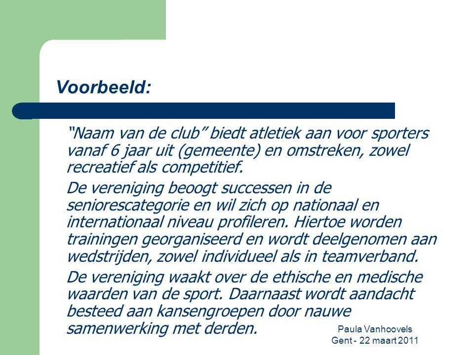 Paula Vanhoovels Gent - 22 maart 2011 Verband missie-clubvorm  Doelgroepen  Competitiegerichte club vs.