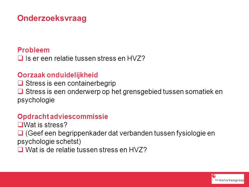 Probleem  Is er een relatie tussen stress en HVZ.