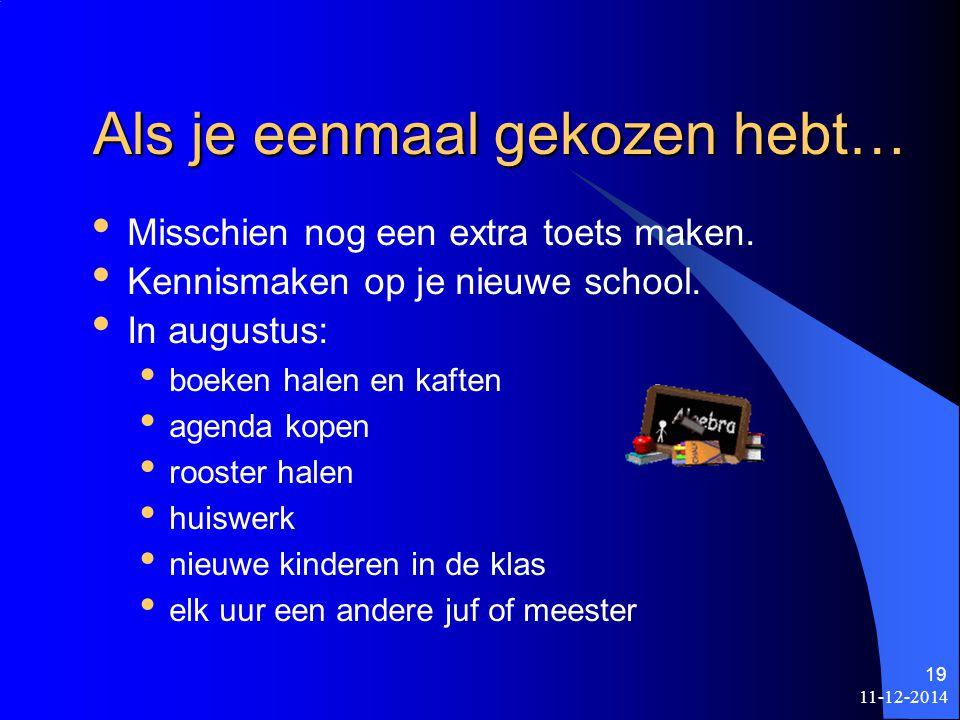 11-12-2014 18 Mogelijkheden van de leerling Kun je goed leren.