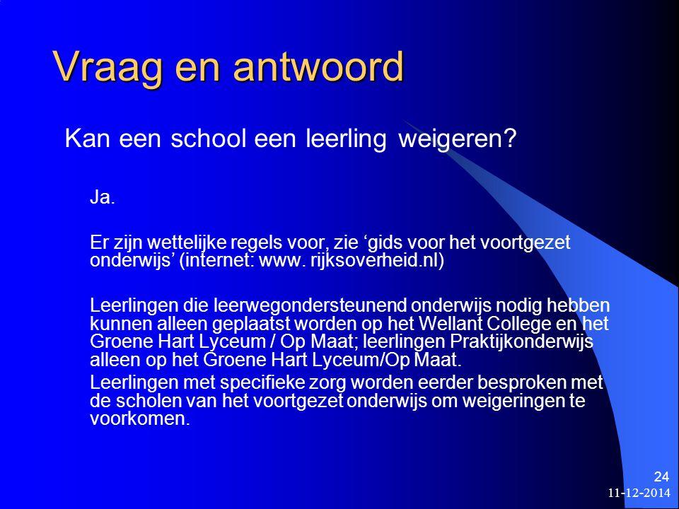 11-12-2014 23 Vraag en antwoord Wat doe je als de school waar je graag naar toe wil vol is en dus geen plaats meer voor je heeft.
