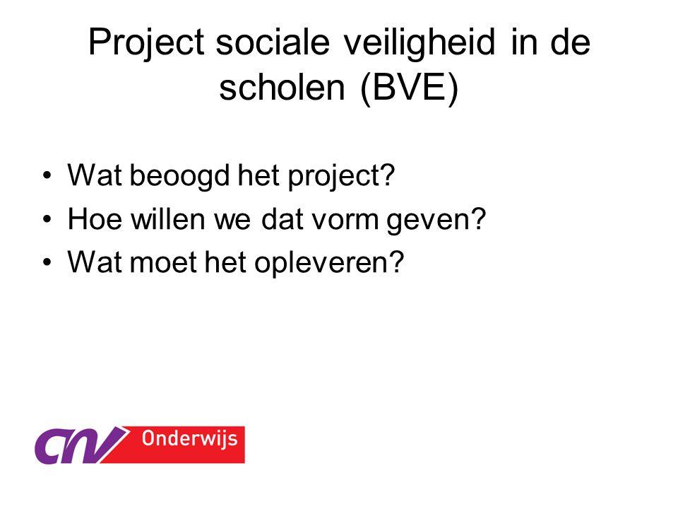 Project sociale veiligheid in de scholen (BVE) Wat beoogd het project.