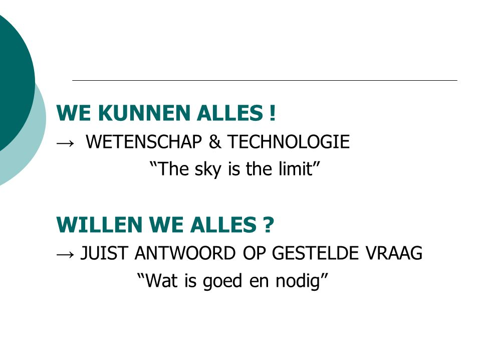 WE KUNNEN ALLES .→ WETENSCHAP & TECHNOLOGIE The sky is the limit WILLEN WE ALLES .
