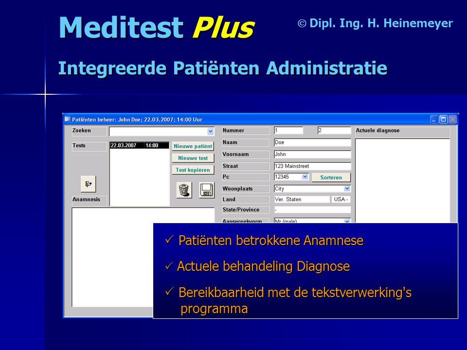 Meditest Plus  Integreerde Patiënten Administratie  Patiënten betrokkene Anamnese  B B B Bereikbaarheid met de tekstverwerking s programma  A AA Actuele behandeling Diagnose