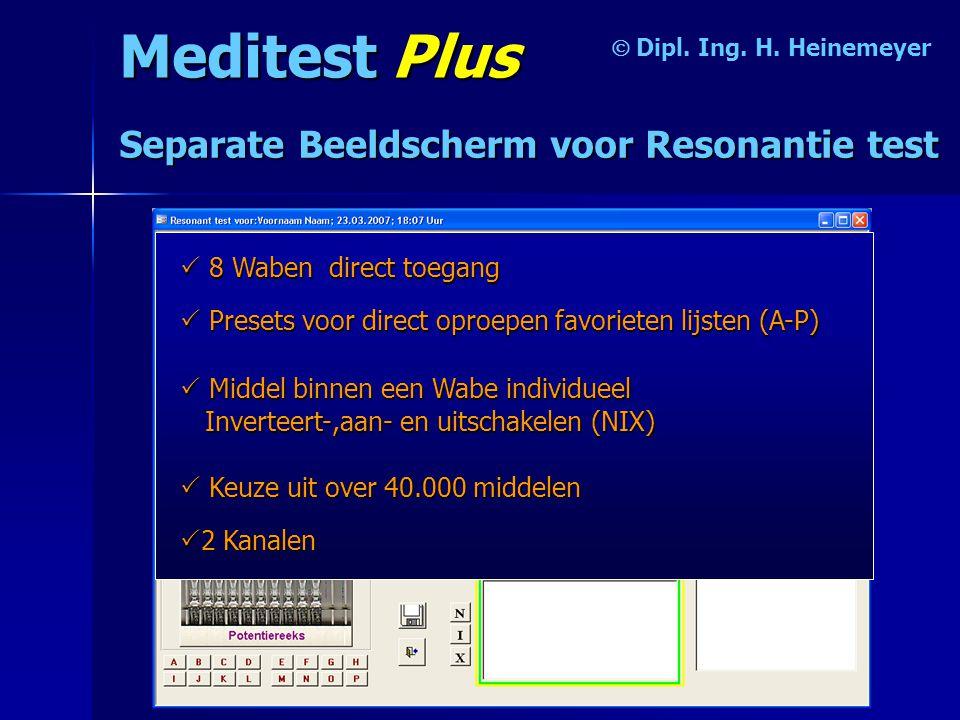 Meditest Plus  Separate Beeldscherm voor Resonantie test  8 Waben direct toegang  K KK Keuze uit over 40.000 middelen  P PP Presets voor direct oproepen favorieten lijsten (A-P) 2 Kanalen  M MM Middel binnen een Wabe individueel Inverteert-,aan- en uitschakelen (NIX)