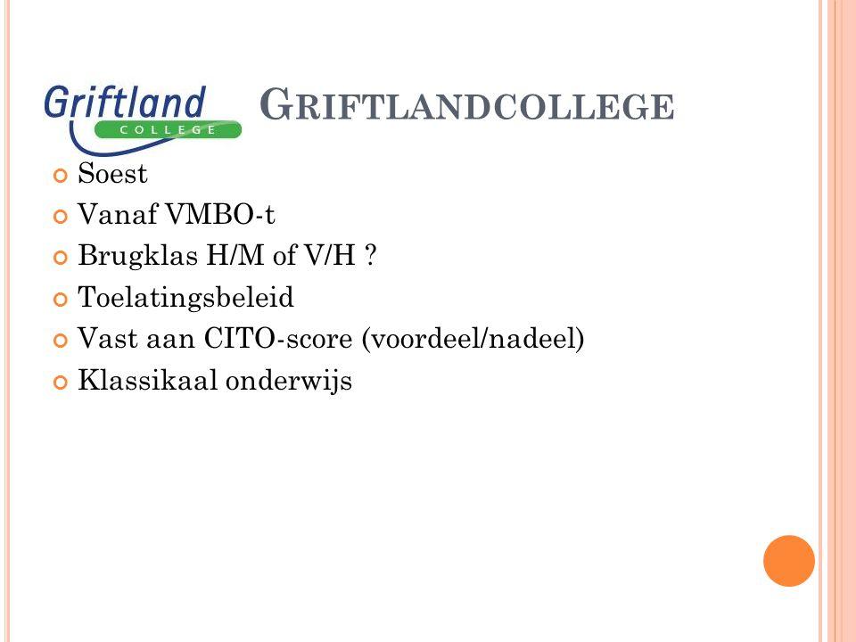 G RIFTLANDCOLLEGE Soest Vanaf VMBO-t Brugklas H/M of V/H .