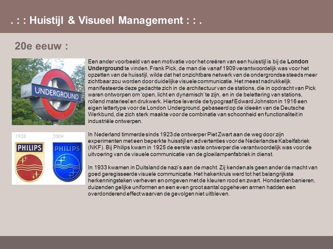 . : : Huistijl & Visueel Management : :. 20e eeuw : Een ander voorbeeld van een motivatie voor het creëren van een huisstijl is bij de London Undergro