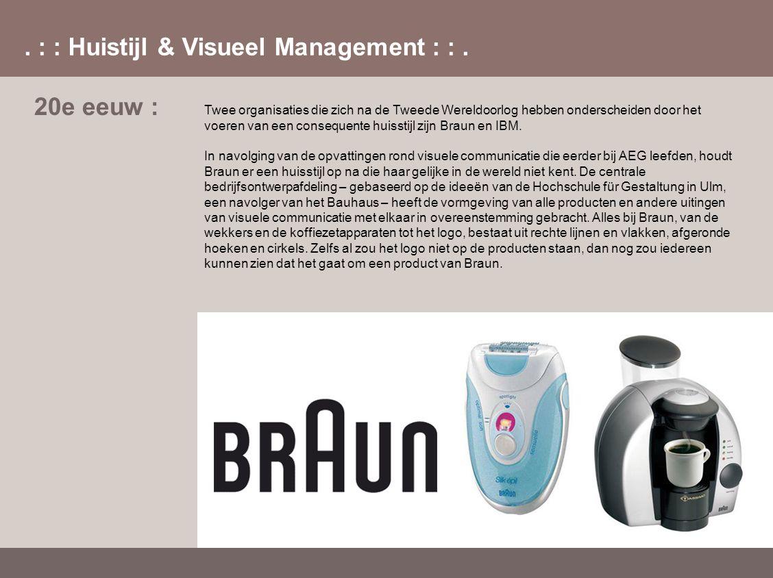 . : : Huistijl & Visueel Management : :. 20e eeuw : Twee organisaties die zich na de Tweede Wereldoorlog hebben onderscheiden door het voeren van een
