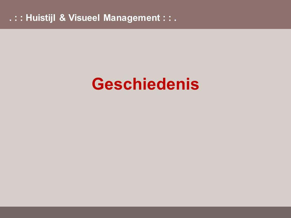 . : : Huistijl & Visueel Management : :. Geschiedenis