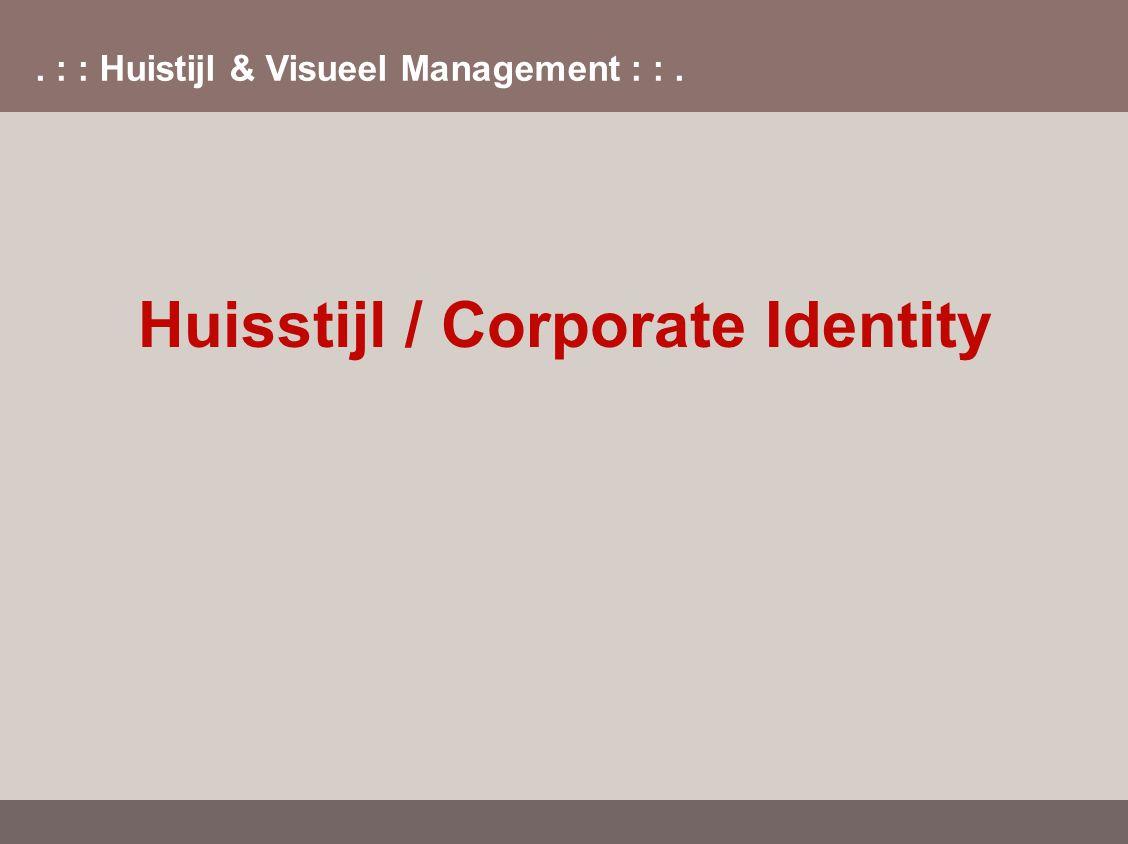 . : : Huistijl & Visueel Management : :. Huisstijl / Corporate Identity