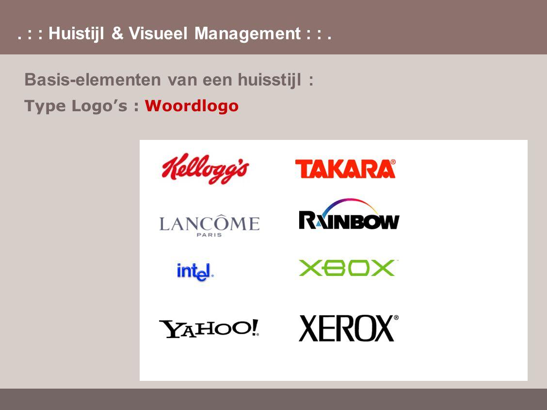 . : : Huistijl & Visueel Management : :. Basis-elementen van een huisstijl : Type Logo's : Woordlogo