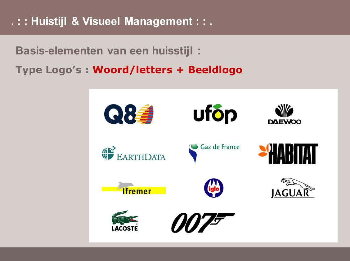 . : : Huistijl & Visueel Management : :. Basis-elementen van een huisstijl : Type Logo's : Woord/letters + Beeldlogo