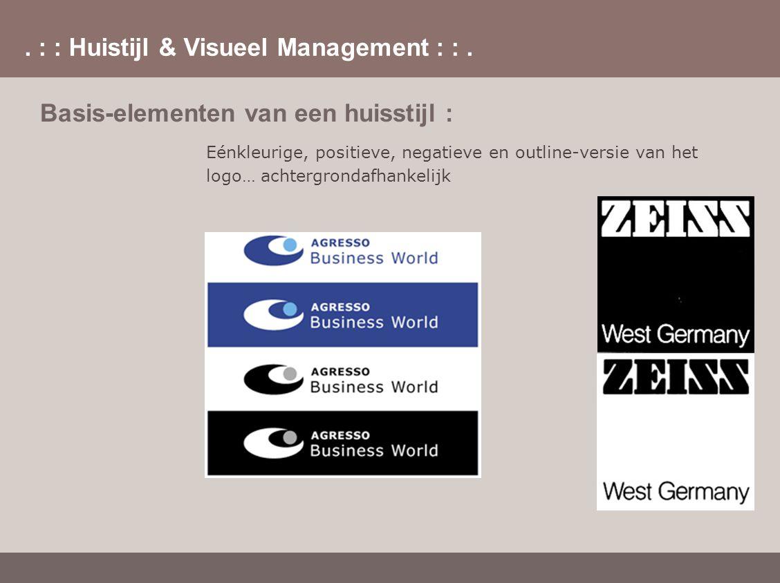 . : : Huistijl & Visueel Management : :. Basis-elementen van een huisstijl : Eénkleurige, positieve, negatieve en outline-versie van het logo… achterg