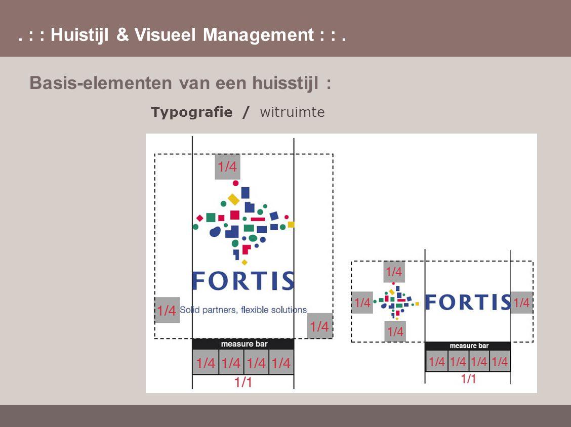 . : : Huistijl & Visueel Management : :. Basis-elementen van een huisstijl : Typografie / witruimte
