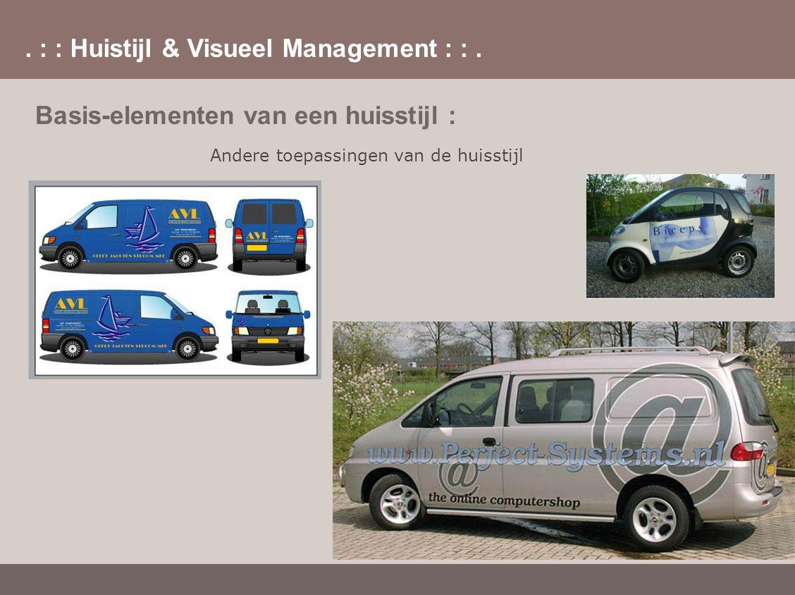 . : : Huistijl & Visueel Management : :. Basis-elementen van een huisstijl : Andere toepassingen van de huisstijl