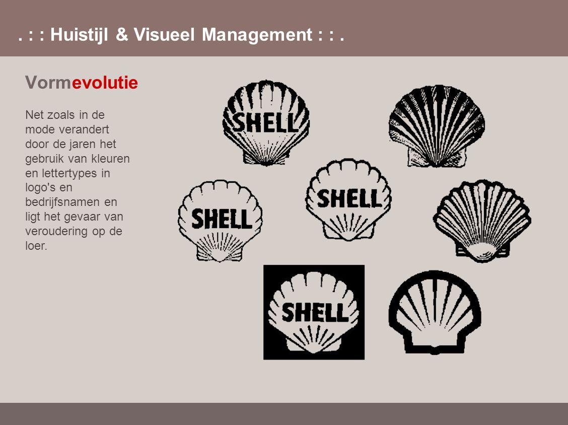 . : : Huistijl & Visueel Management : :. Vormevolutie Net zoals in de mode verandert door de jaren het gebruik van kleuren en lettertypes in logo's en