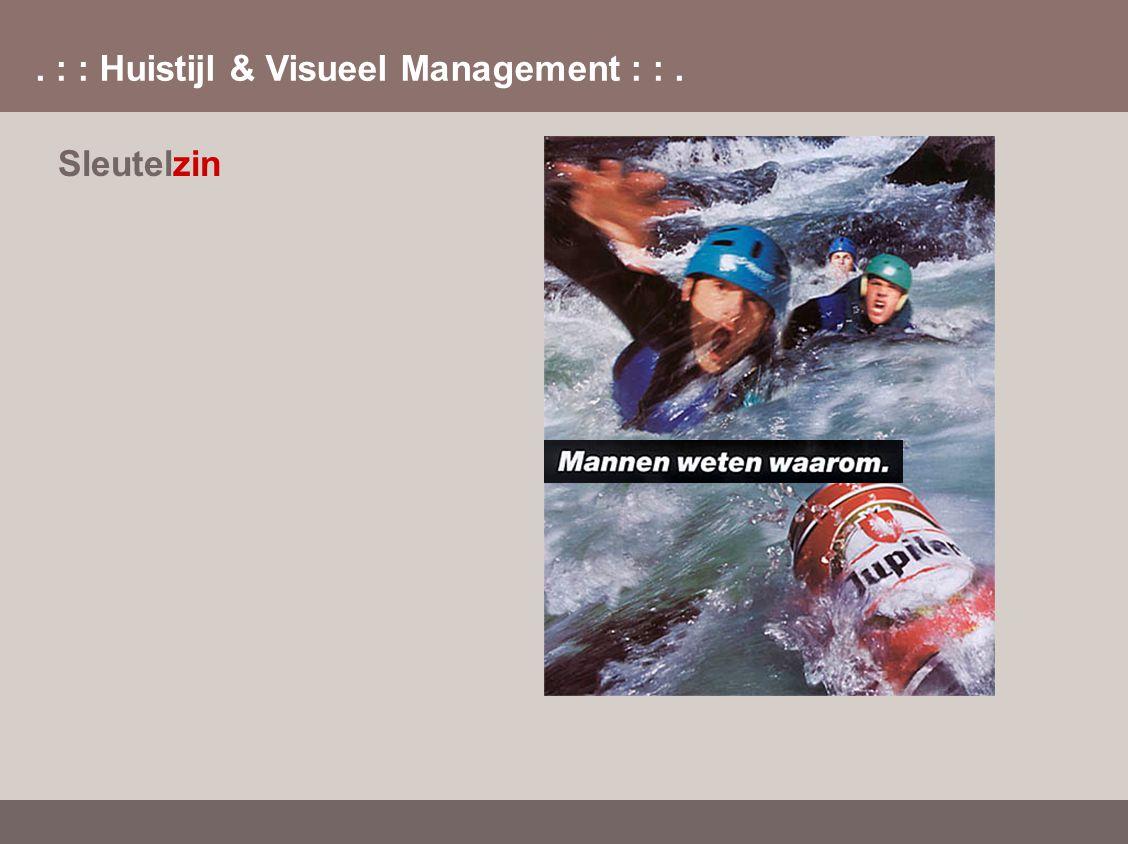 . : : Huistijl & Visueel Management : :. Sleutelzin