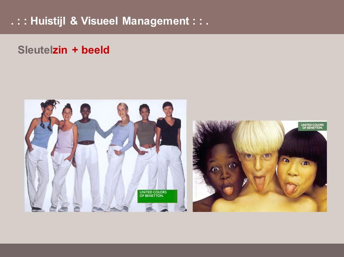 . : : Huistijl & Visueel Management : :. Sleutelzin + beeld