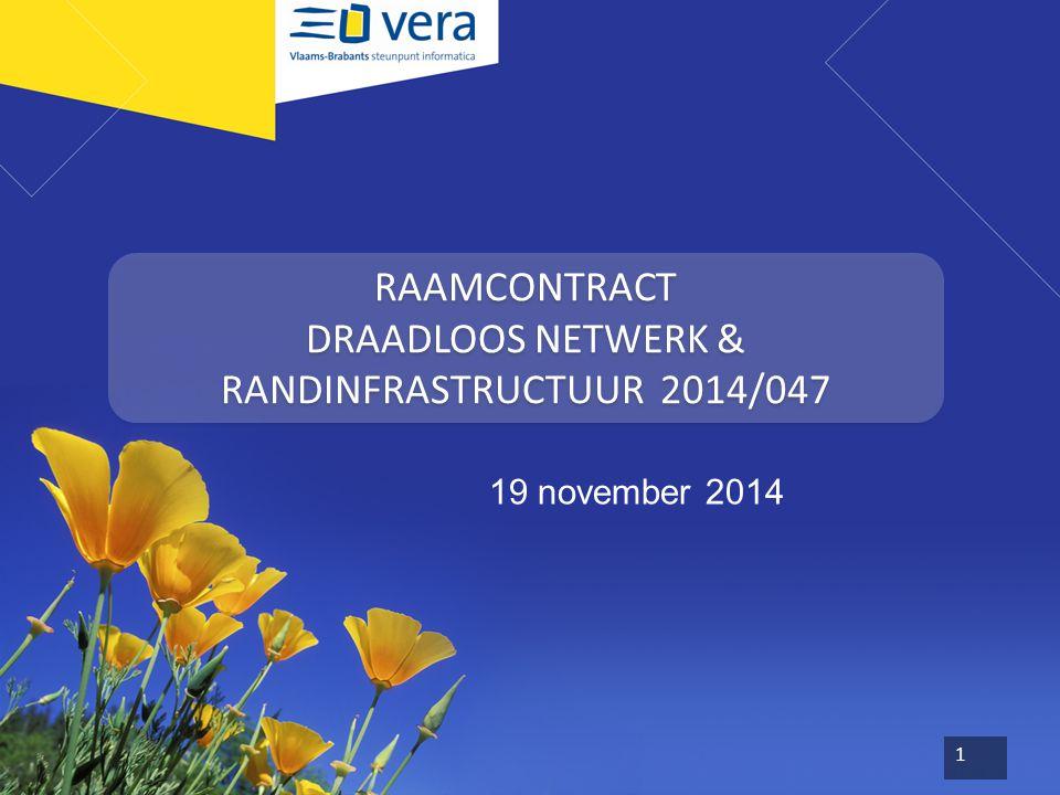 RAAMCONTRACT DRAADLOOS NETWERK & RANDINFRASTRUCTUUR 2014/047 19 november 2014 1