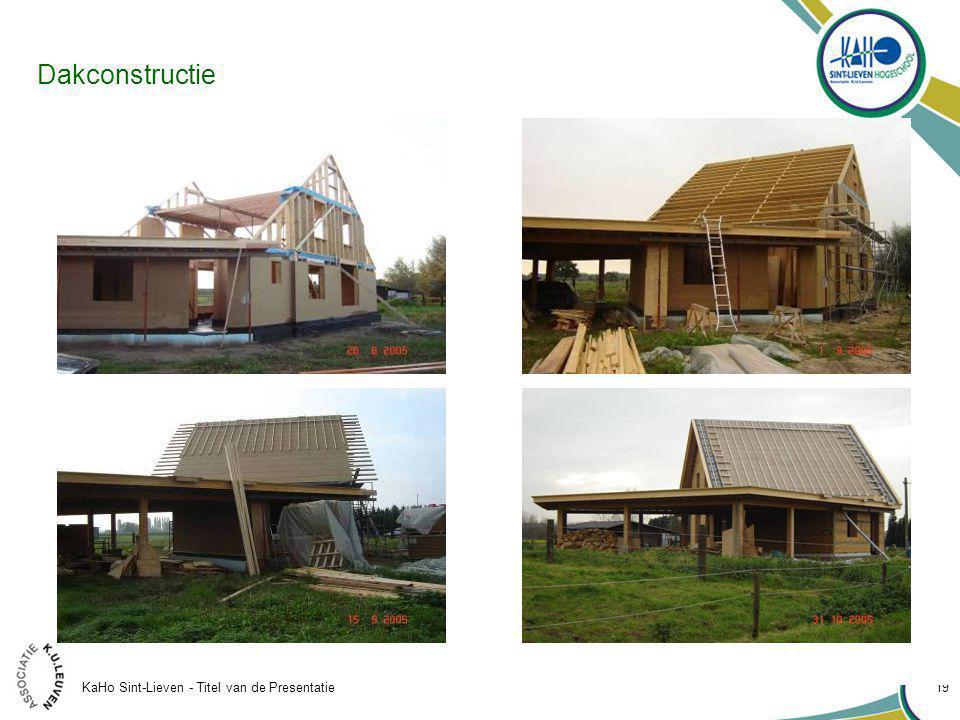 KaHo Sint-Lieven - Titel van de Presentatie 19 Dakconstructie