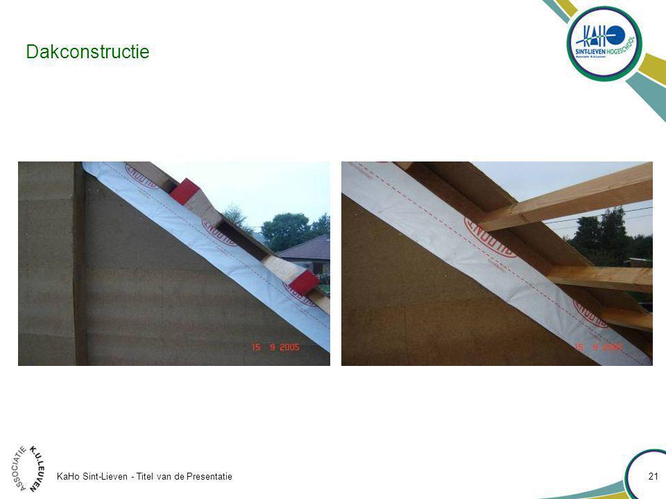 KaHo Sint-Lieven - Titel van de Presentatie 21 Dakconstructie