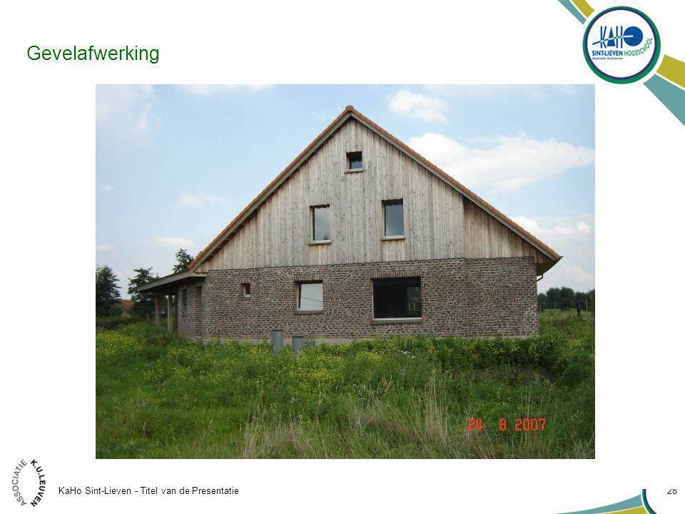 KaHo Sint-Lieven - Titel van de Presentatie 28 Gevelafwerking
