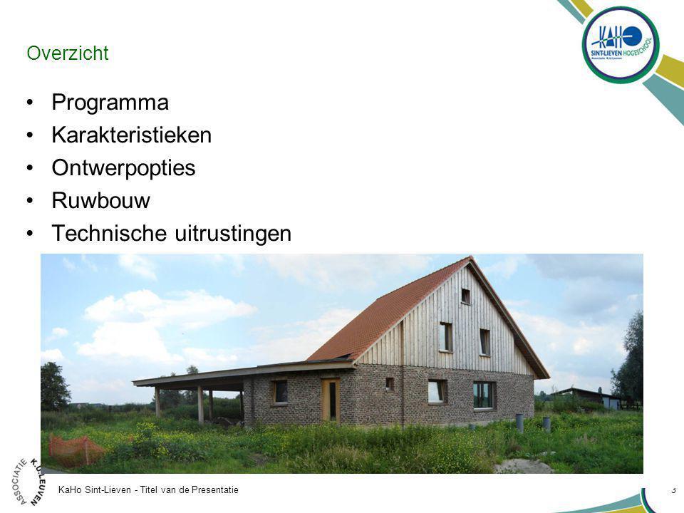 3 Overzicht Programma Karakteristieken Ontwerpopties Ruwbouw Technische uitrustingen