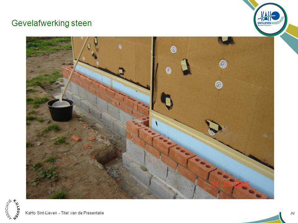 KaHo Sint-Lieven - Titel van de Presentatie 30 Gevelafwerking steen
