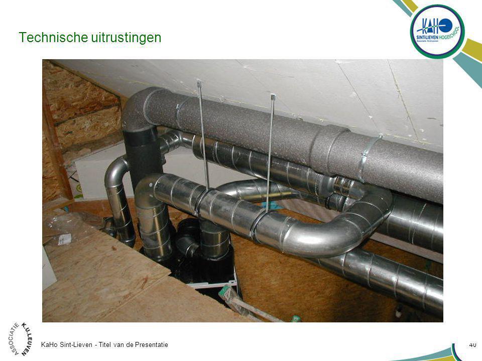 KaHo Sint-Lieven - Titel van de Presentatie 40 Technische uitrustingen