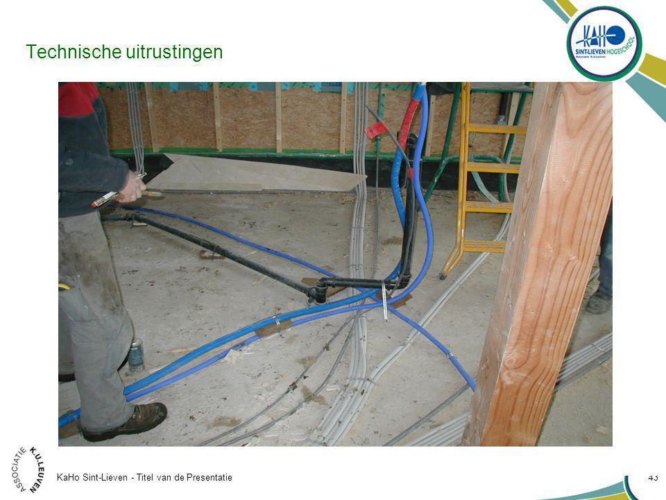 KaHo Sint-Lieven - Titel van de Presentatie 43 Technische uitrustingen