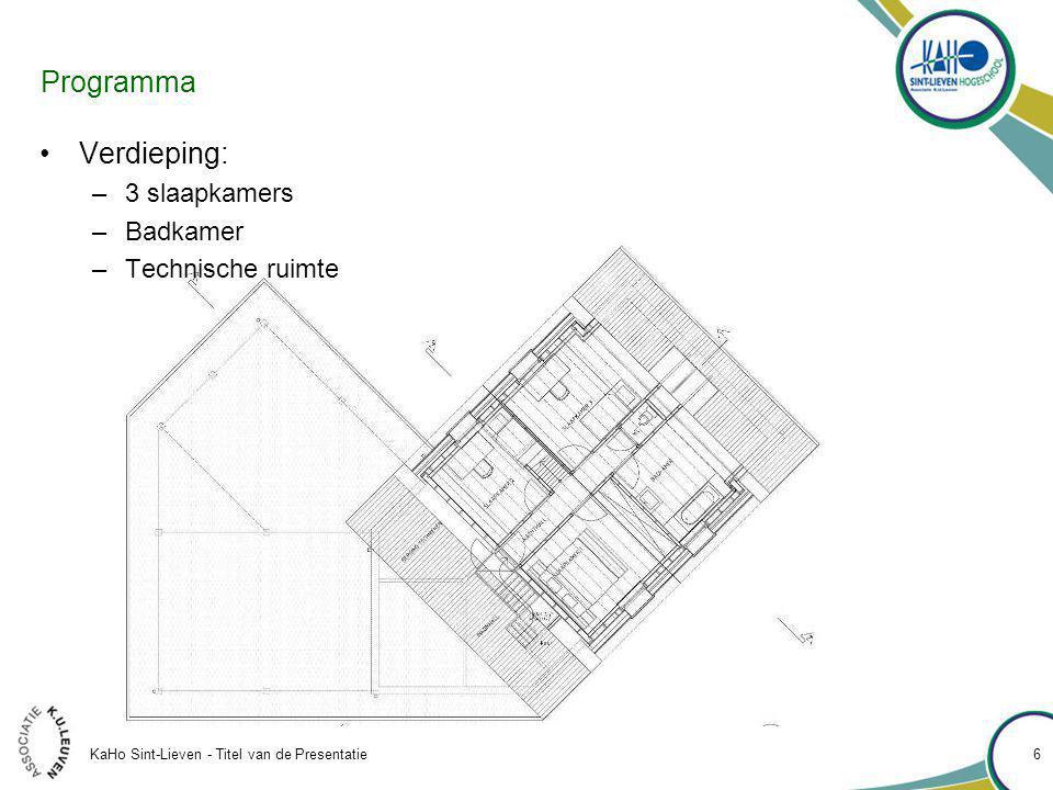 KaHo Sint-Lieven - Titel van de Presentatie 6 Programma Verdieping: –3 slaapkamers –Badkamer –Technische ruimte