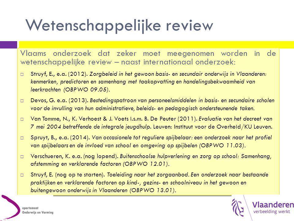 Wetenschappelijke review Vlaams onderzoek dat zeker moet meegenomen worden in de wetenschappelijke review – naast internationaal onderzoek:  Struyf,