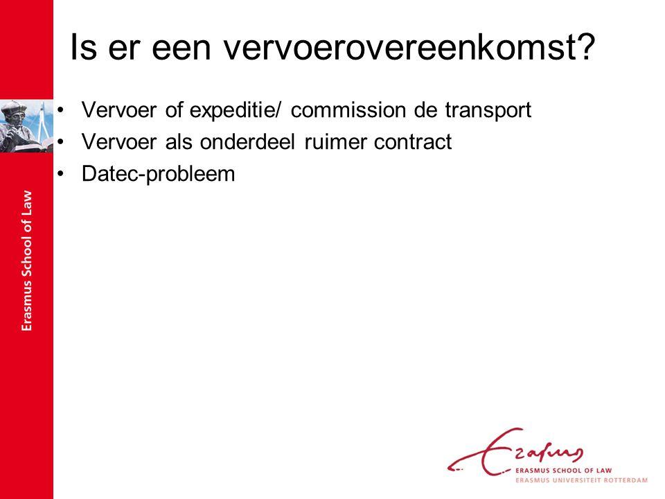 Is er een vervoerovereenkomst? Vervoer of expeditie/ commission de transport Vervoer als onderdeel ruimer contract Datec-probleem