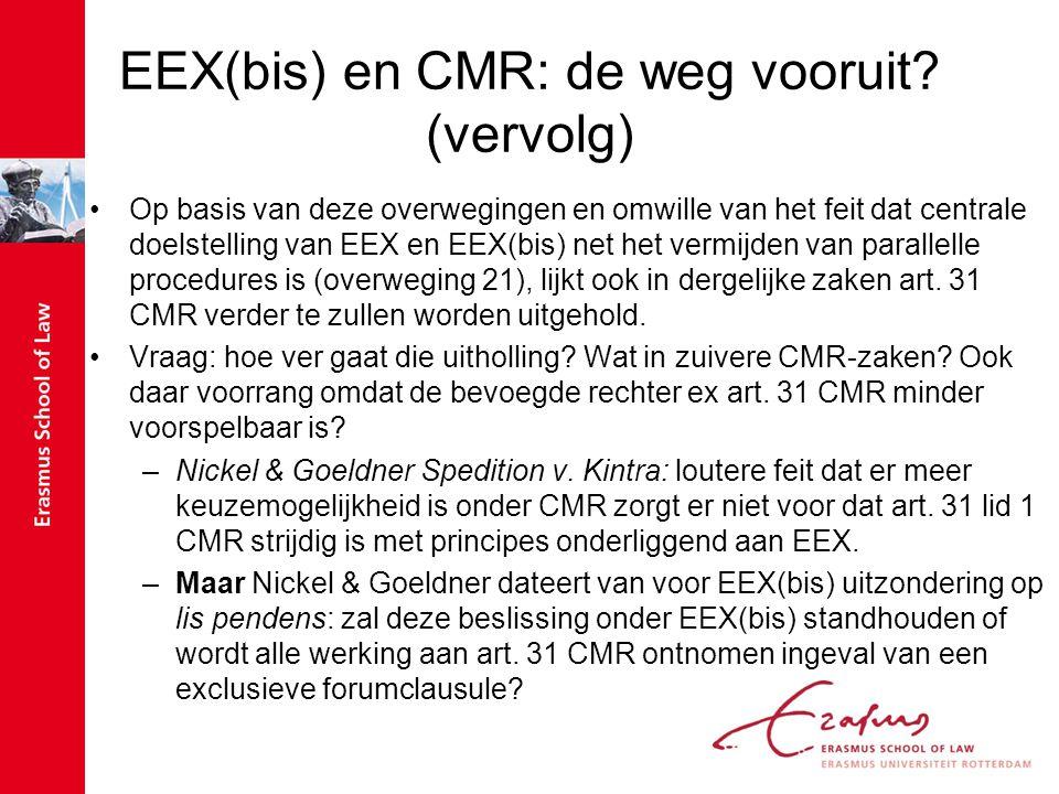 EEX(bis) en CMR: de weg vooruit? (vervolg) Op basis van deze overwegingen en omwille van het feit dat centrale doelstelling van EEX en EEX(bis) net he