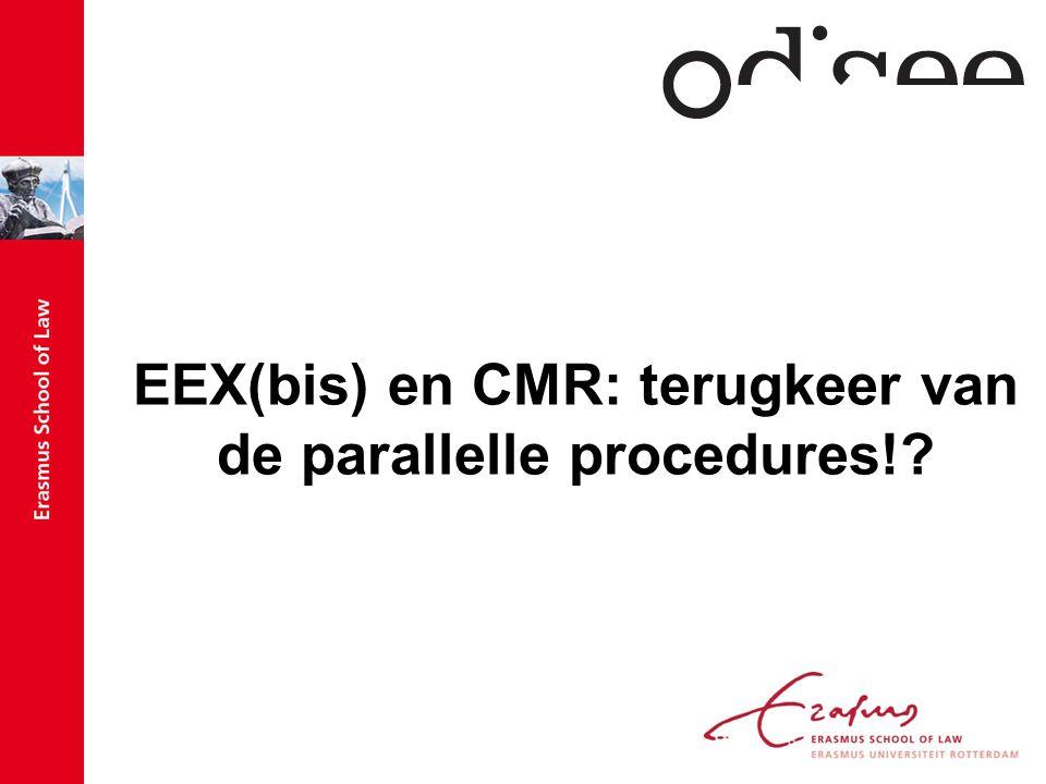 EEX(bis) en CMR: terugkeer van de parallelle procedures!?