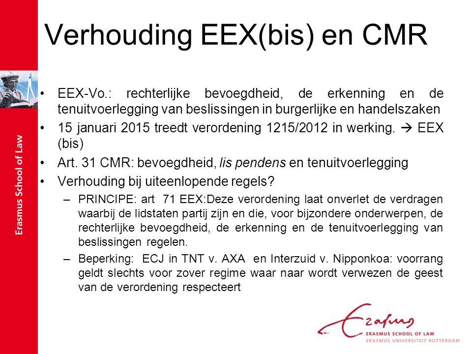 Verhouding EEX(bis) en CMR EEX-Vo.: rechterlijke bevoegdheid, de erkenning en de tenuitvoerlegging van beslissingen in burgerlijke en handelszaken 15