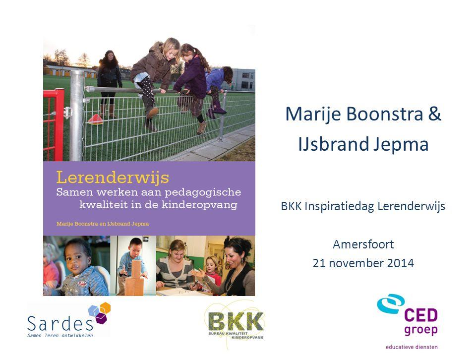 Marije Boonstra & IJsbrand Jepma BKK Inspiratiedag Lerenderwijs Amersfoort 21 november 2014
