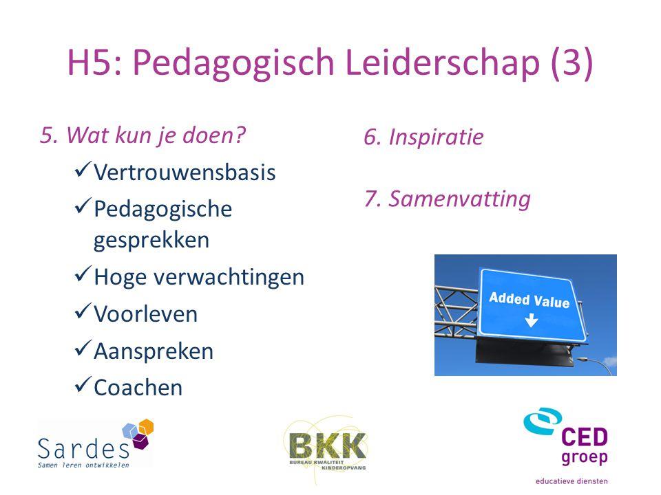H5: Pedagogisch Leiderschap (3) 5.Wat kun je doen.