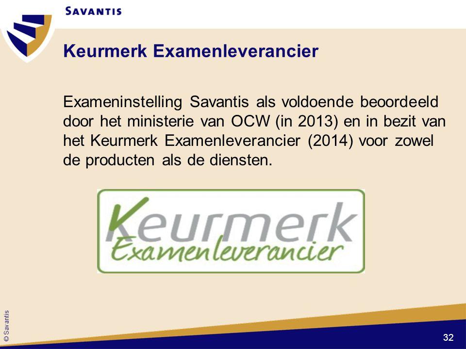 © Savantis Keurmerk Examenleverancier Exameninstelling Savantis als voldoende beoordeeld door het ministerie van OCW (in 2013) en in bezit van het Keu