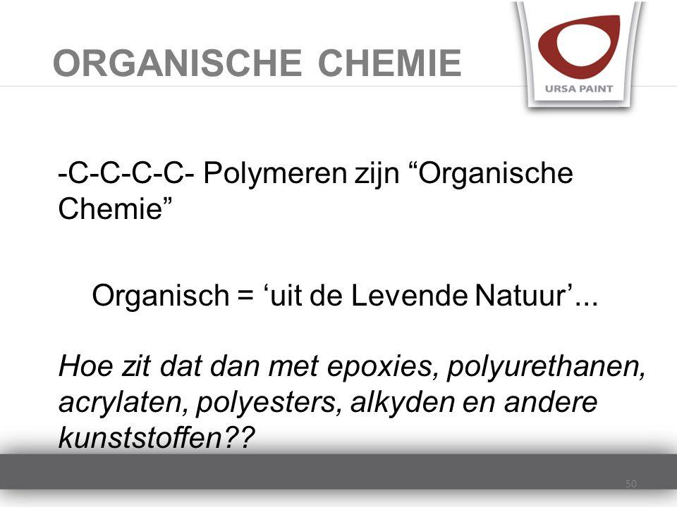 """-C-C-C-C- Polymeren zijn """"Organische Chemie"""" Organisch = 'uit de Levende Natuur'... Hoe zit dat dan met epoxies, polyurethanen, acrylaten, polyesters,"""