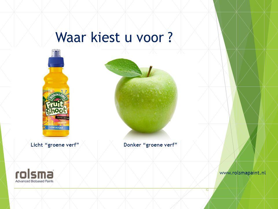 """Waar kiest u voor ? www.rolsmapaint.nl Licht """"groene verf"""" Donker """"groene verf"""" 62"""