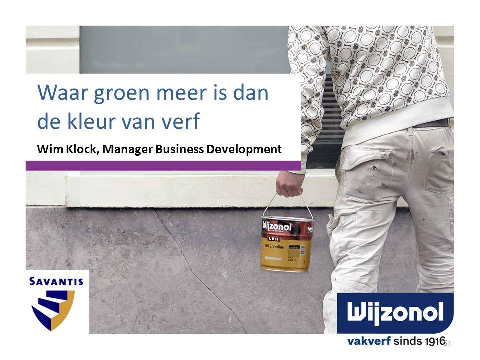 Waar groen meer is dan de kleur van verf Wim Klock, Manager Business Development 64